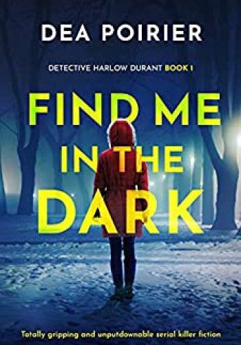 Find Me In The Dark 2021 Release
